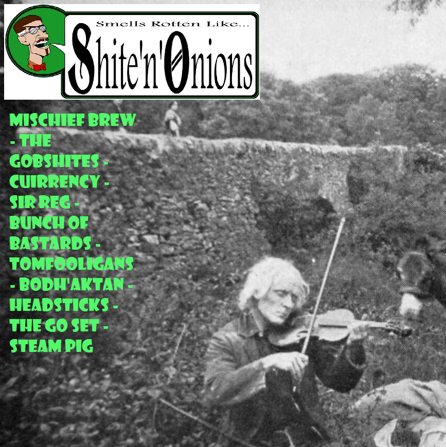 Shite'n'Onions - Podcast #99 - Celtic punk