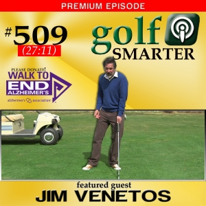 509 Premium: Confidently Take Your New Swing From The Range to The Course with Jim Venetos
