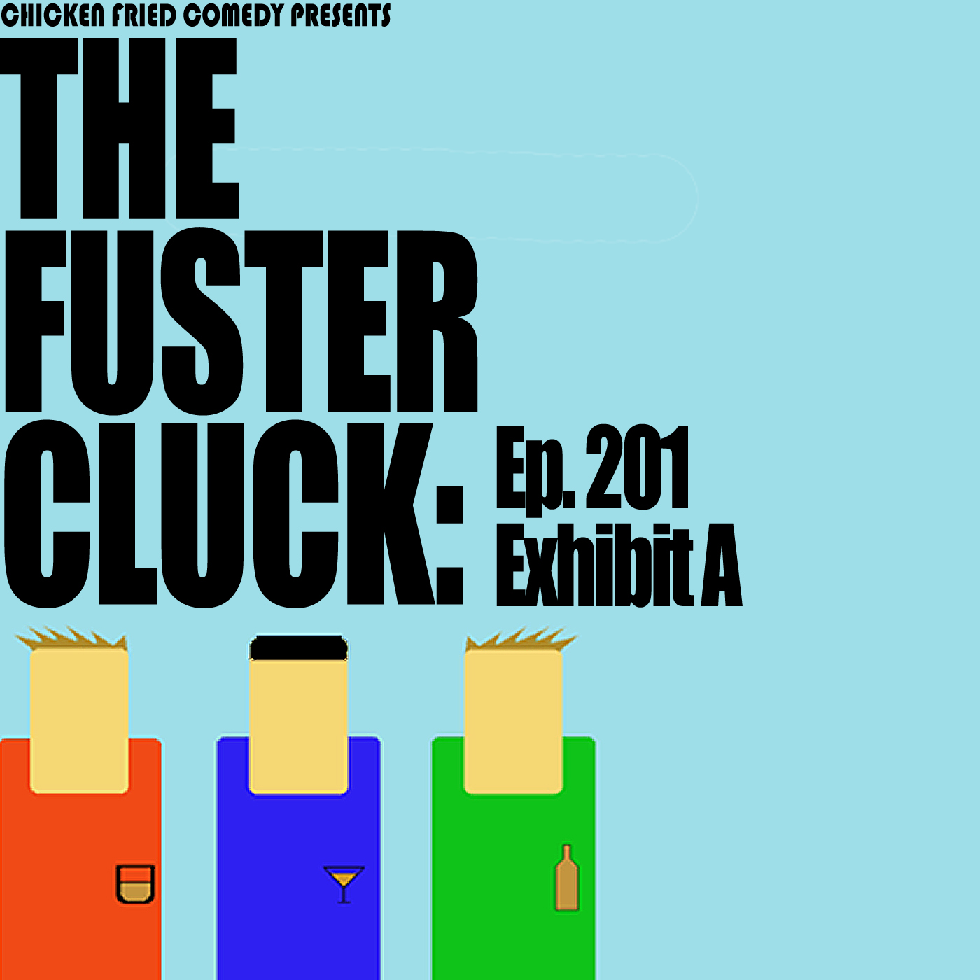 The Fustercluck Ep 201: Exhibit A