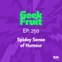 Artwork for Ep. 250: Spidey Sense of Humour