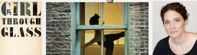 From Sari Wilson, 'Girl Through Glass' - a Highly Emotional Dance