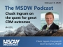 Artwork for MSDW Podcast: Chuck Ingram on the quest for great CRM outcomes