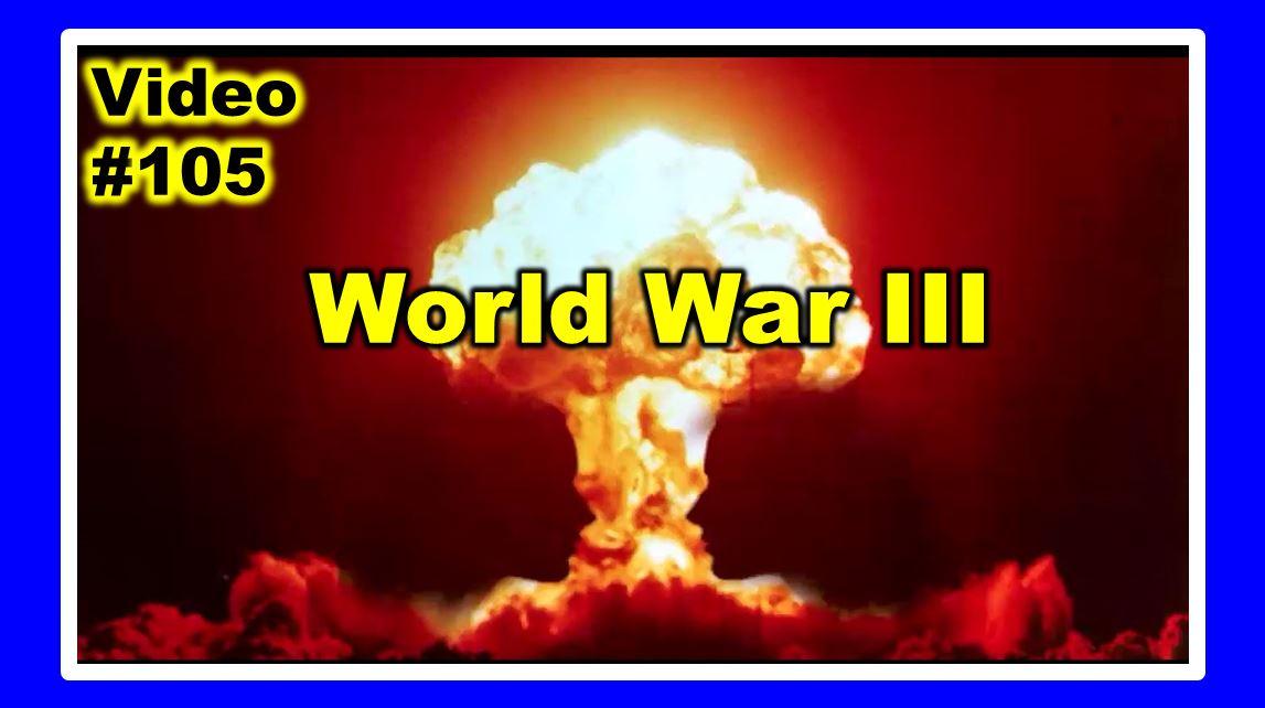 #105 WHEN WILL WORLD WAR 3 START?
