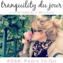Artwork for Tranquility du Jour #334: Paris to Go