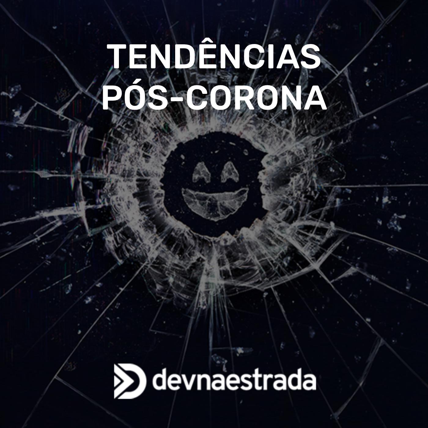 Tendências Pós-Corona