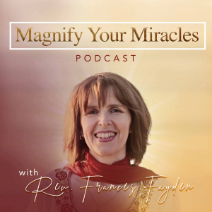 Magnify Your Miracles Podcast
