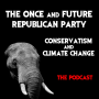 Artwork for The Once and Future Republican Party – Conservatism and Climate Change