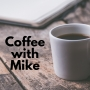 Artwork for Coffee With Mike 070
