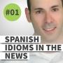 "Artwork for 001 - Spanish Idioms in the News #1: ""Tener mucha cara"""