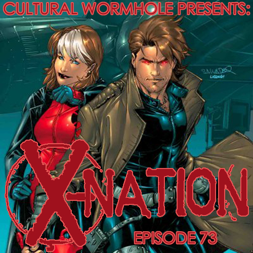 Cultural Wormhole Presents: X-Nation Episode 73