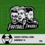 Artwork for  Ep. 91: Fantasy Football Show - Gameweek 14