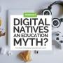 Artwork for Digital Natives - An Education Myth?