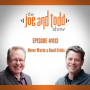 Artwork for 013. Never Waste a Good Crisis || The Joe and Todd Show Podcast