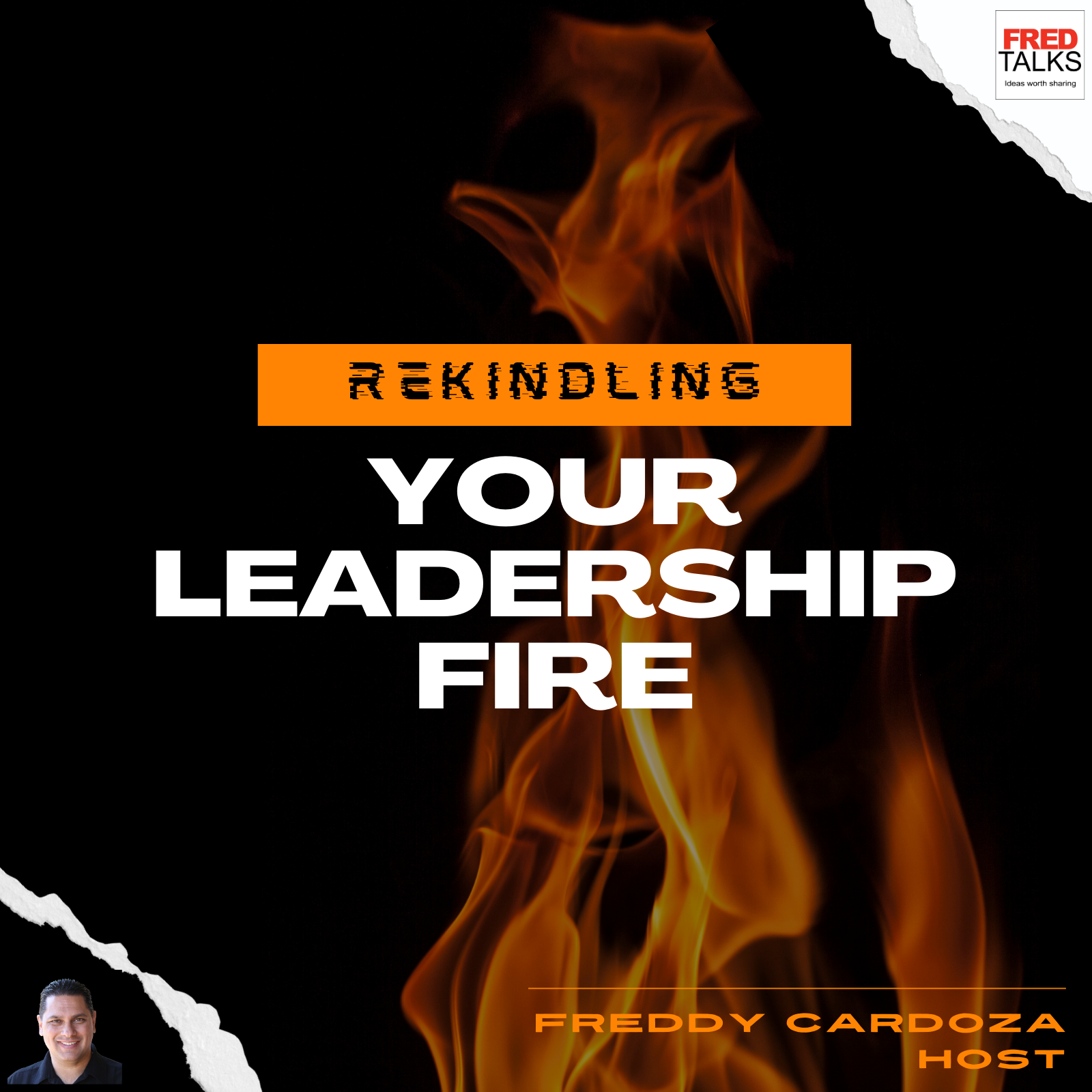 Rekindle Your Leadership Fire