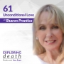 Artwork for Unconditional Love with Sharon Prentice - Episode 61