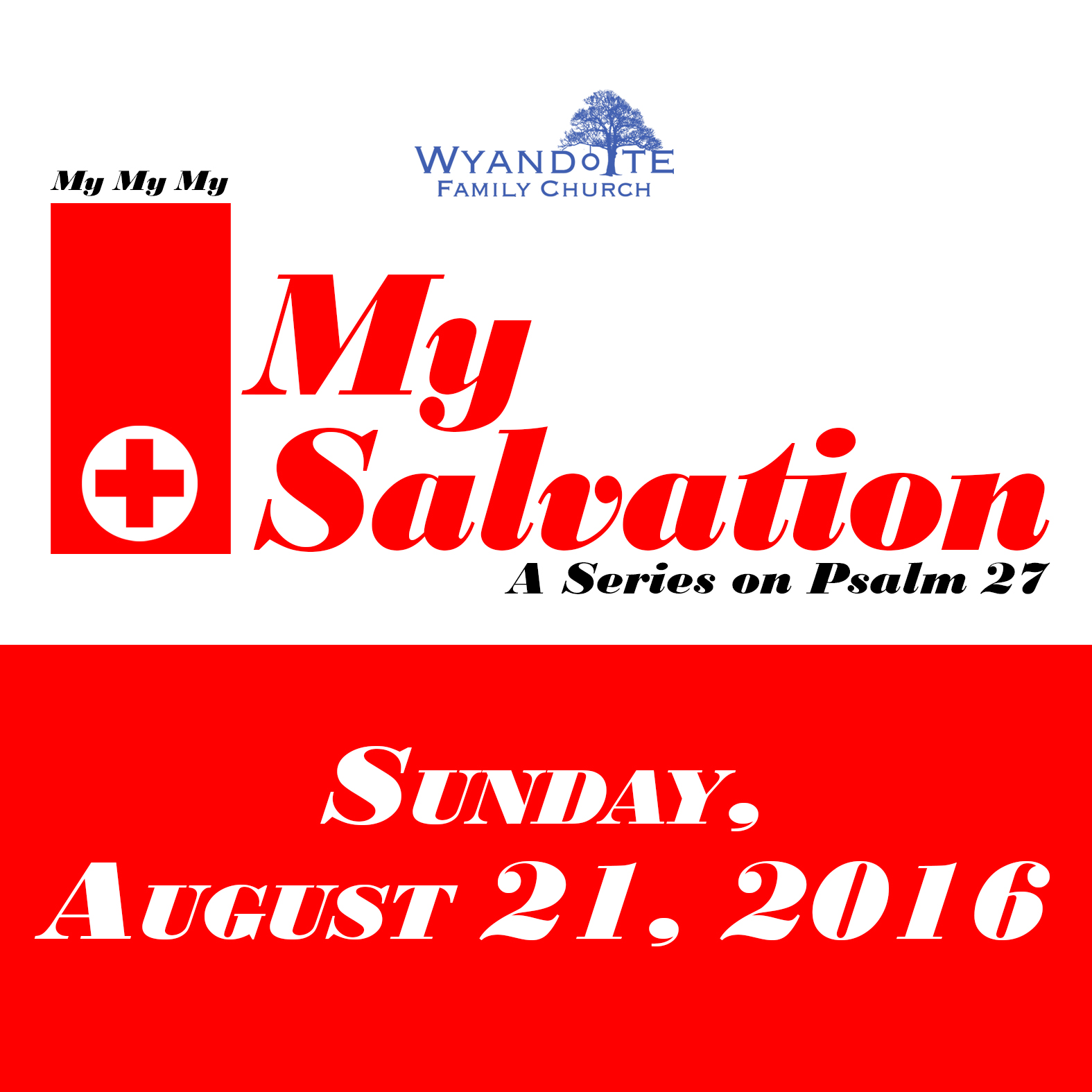 "My My My Part 3: ""My Salvation: A Series on Psalms 27"""