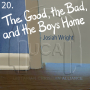 Artwork for 20. The Good, the Bad, and the Boys Home - Josiah Wright