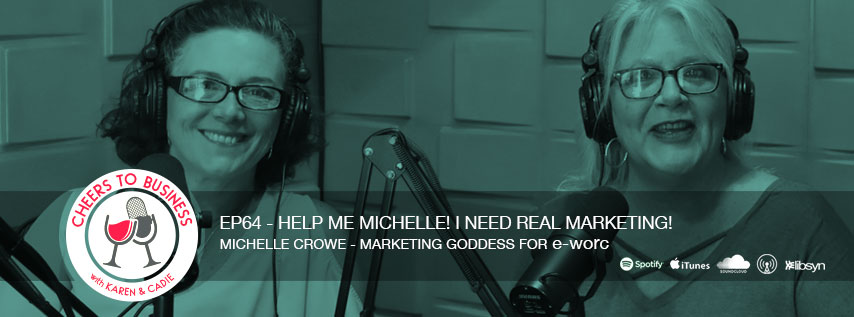 Michelle Crowe on the Cheers To Business Podcast