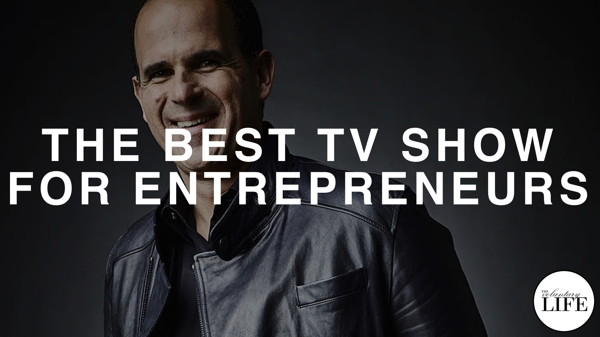 314 The Best TV Show For Entrepreneurs