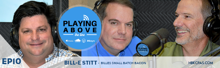 Playing Above The Line | Ep10 | Bill-Es Small Batch Bacon