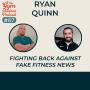 Artwork for #67 Fighting back against fake fitness news with Ryan Quinn