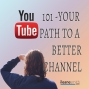 Artwork for YouTube 101 - Your Path to a Better YouTube Channel Part one