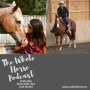 Artwork for Whole Horse | Getting to the Heart of it with Elisse Miki and Josh Nichol