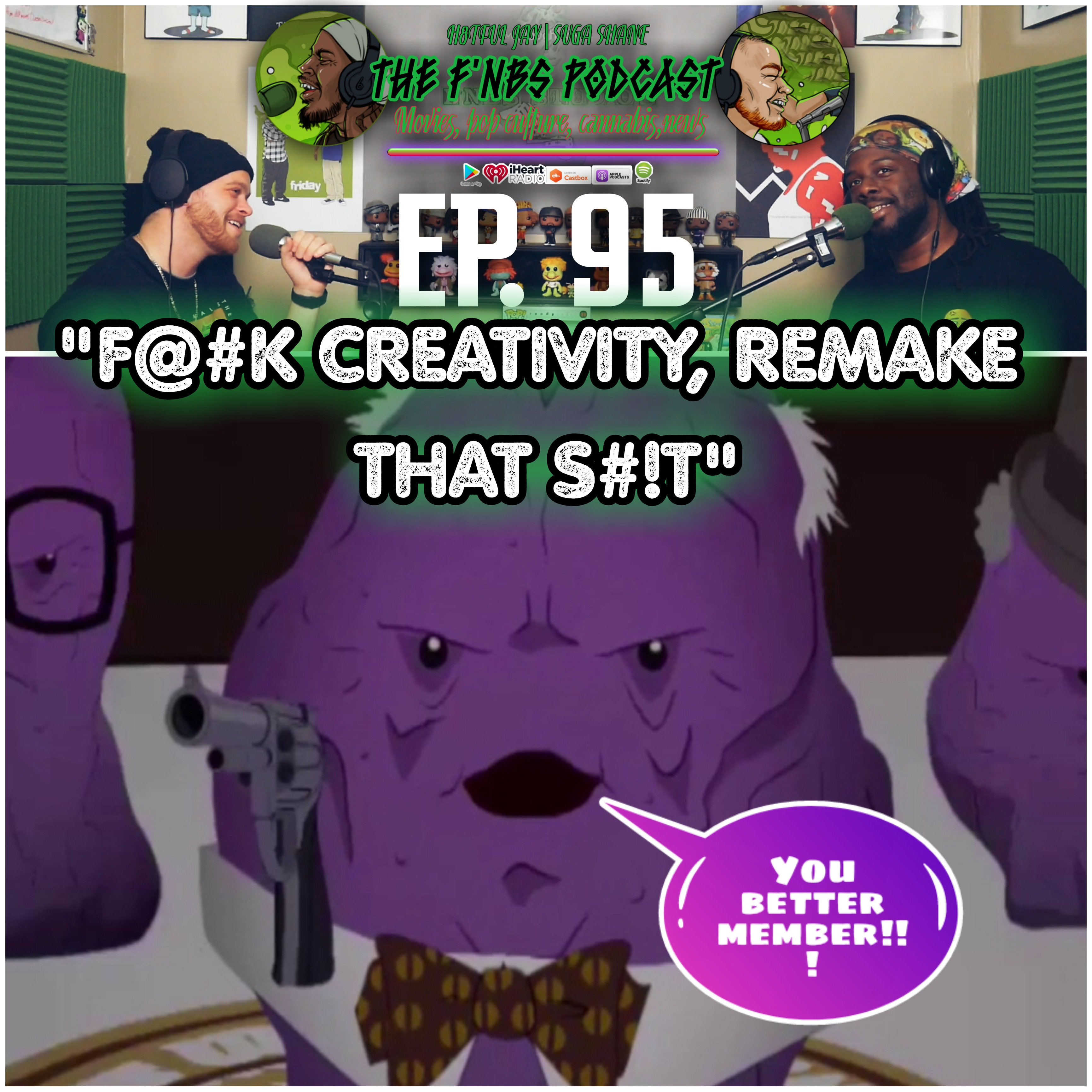 """Artwork for THE F'NBS PODCAST EP. 95 """"F@#K CREATIVITY, REMAKE THAT S#!T!!"""""""