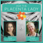 Artwork for Ask the Placenta Lady About Placenta Encapsulation After Hospital Birth