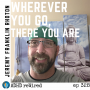 Artwork for 328 | No Matter Where You Go, There You Are