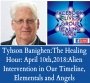 Artwork for Tyhson Banighen: The Healing Hour: April 10th, 2018 2018:Alien Intervention in Our Timeline, Elementals and Angels