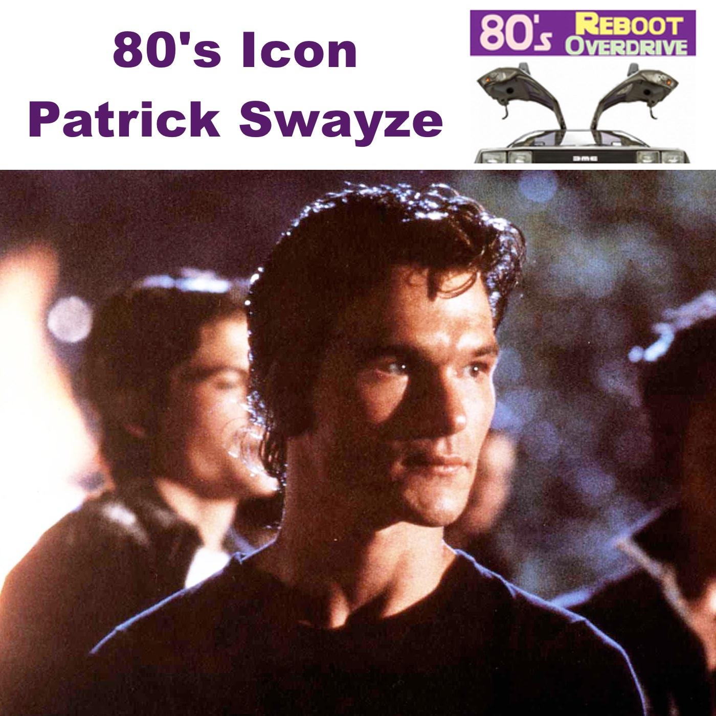 80's Icon Patrick Swayze