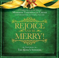 """Rejoice and Be Merry"" with Mack Wilberg, The Mormon Tabernacle Choir,  and The King's Singers"