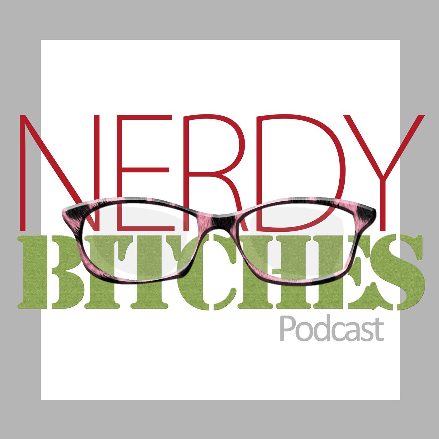 92757fa5c306 Podcast Episodes - Nerdy Bitches Podcast