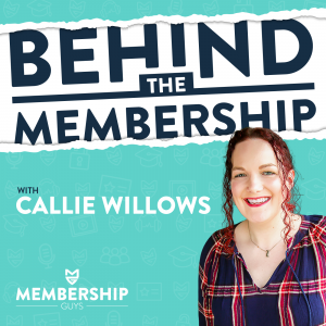 Behind The Membership with Callie Willows