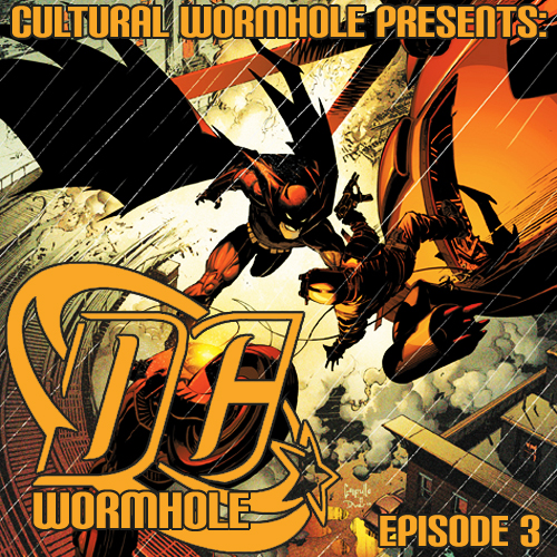 Cultural Wormhole Presents: DC Wormhole Episode 3