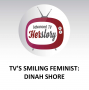 Artwork for TV's Smiling Feminist: Dinah Shore