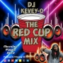 Artwork for The Red Cup Mix (Happy Birthday DJ Kevey-O)