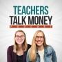 Artwork for Trailer - Welcome to Teachers Talk Money