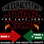 Artwork for Episode 33 - The Great The Last Jedi Debate with Todd, Dan, and Dave!