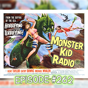 Monster Kid Radio #262 - The Phantom from 10,000 Leagues and Tadd Galusha