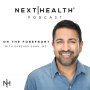 Artwork for Next|Health: Forefront Podcast Series – Ep #6 – Viome Testing w/Naveen Jain