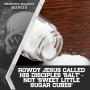 Artwork for #DOUGCAST Rowdy Jesus Called His Disciples 'Salt' - Not 'Sweet Little Sugar Cubes'