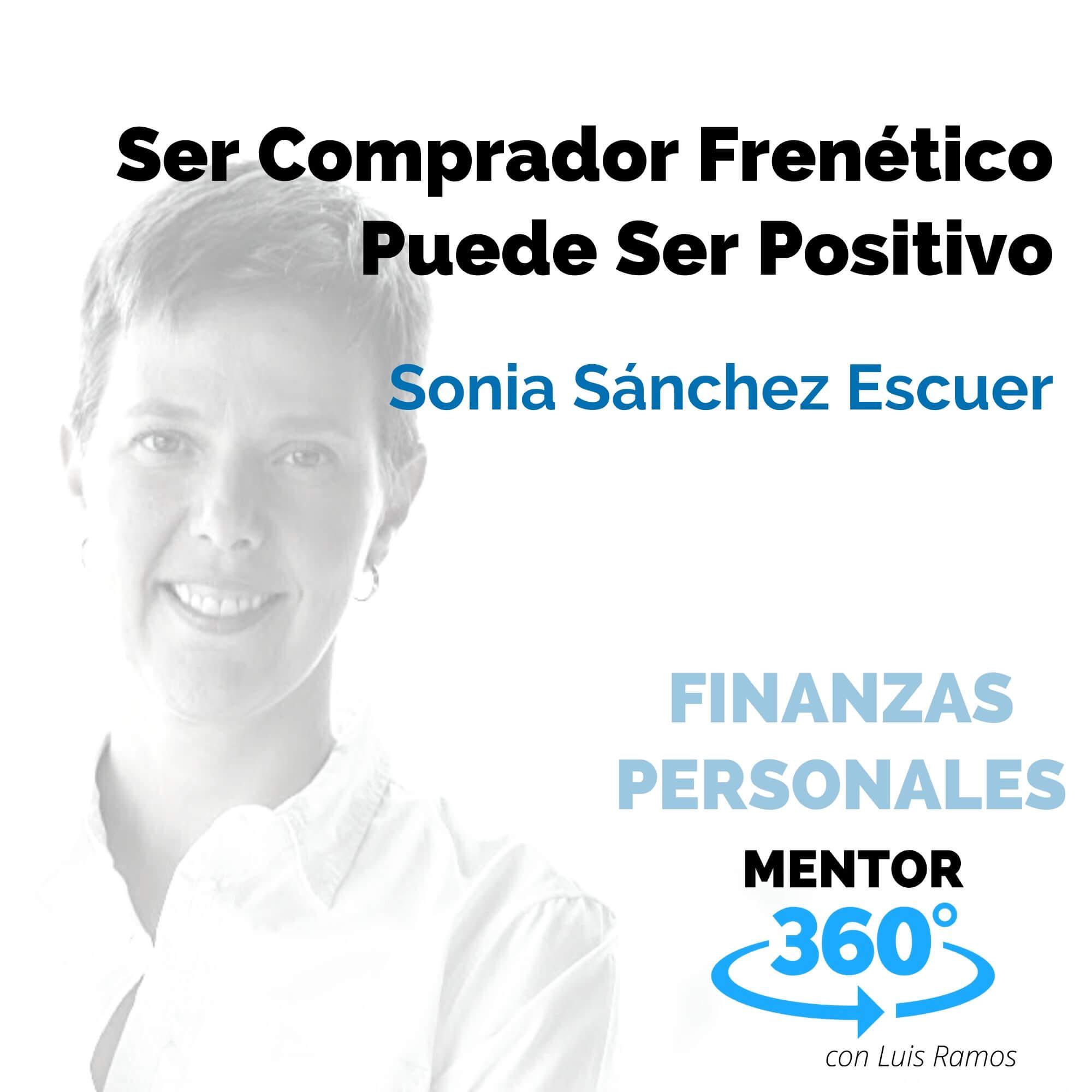 Ser un Comprador Frenético Puede Ser Positivo, con Sonia Sánchez Escuer - FINANZAS PERSONALES
