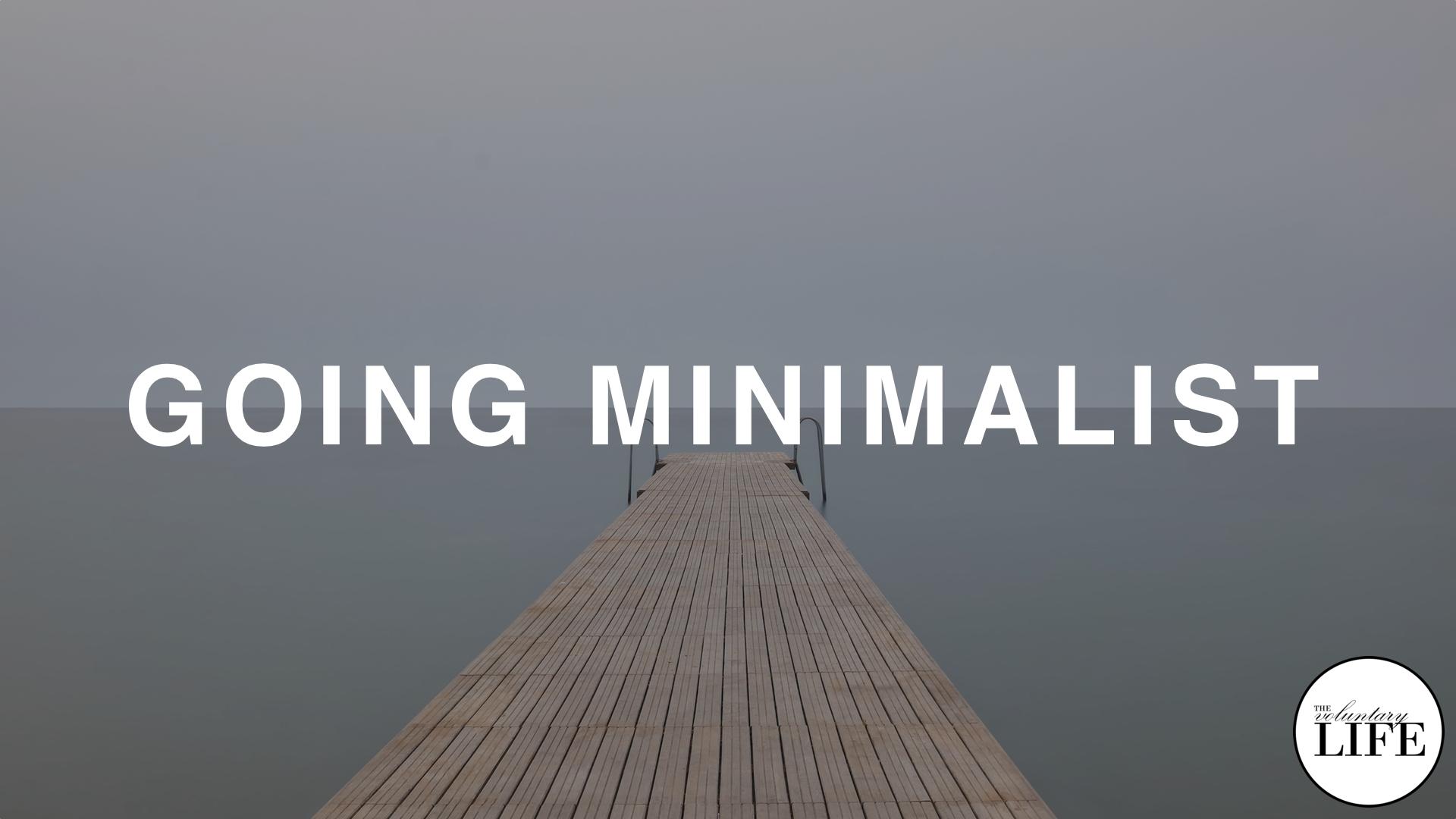 133 Going Minimalist
