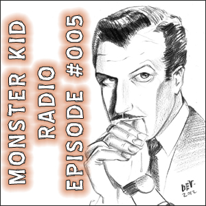 Monster Kid Radio #005 - Devon Deveraux and The Fly, Part One