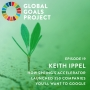 Artwork for Keith Ippel - The Impact Ecosystem That Supports Early Stage Social Entrepreneurs On Their Journey To Change the World [Episode 19]