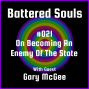 Artwork for Battered Souls #021 w/ Gary McGee - On Becoming An Enemy Of The State