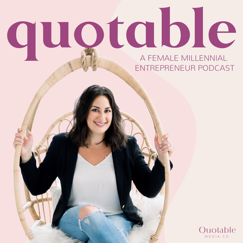Quotable: a Female Millennial Entrepreneur Podcast show art