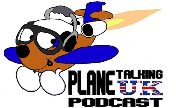 Plane Talking UK Podcast Episode 69